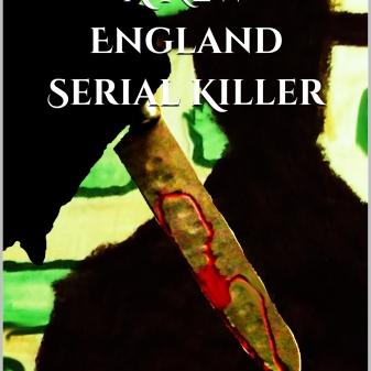 A New England Serial Killer